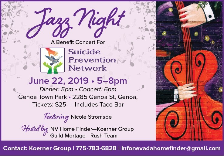 Details on Jazz Night benefit concert: June 22, 2019 at 6 PM. Dinner served from 5:00-6:00 pm. At Genoa Town park. Tickets are $25 per person. Tickets available for purchase at Suicide Prevention Network.